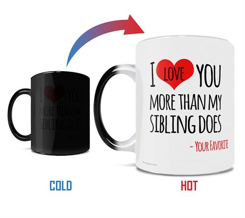 The fight to be the family favorite continues! Prove that you love your mom, dad, grandparents or any other important individual in your life more than your sibling with this 11 oz color changing ceramic mug.