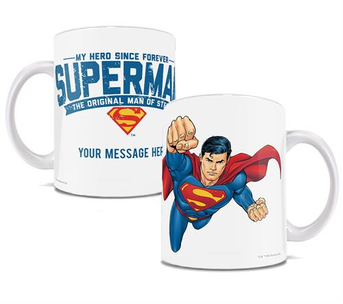 "On one side Superman takes off. On the other the mug reads ""My Hero Since Forever - Superman - The original Man of Steel with a place for a personalized message of 17 characters."