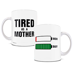Do you always feel drained? Don't worry, it's just because your baby is draining your batteries to recharge theirs. Now you can show that you're as tired as a mother with this white ceramic mug.