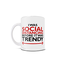 You prefer to be at home in the comfort of your pajamas, so the coronavirus quarantine is not a problem for an introvert like yourself. Share your love for social distancing with this 11 oz ceramic mug.