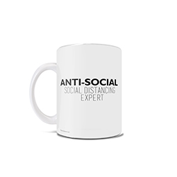 This 11 oz ceramic mug tells the world that you are an expert at being anti-social during the coronavirus quarantine!