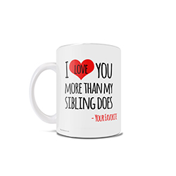 "Prove that you love your mom, dad, grandparents or any other important individual in your life more than your sibling with this 11 oz ceramic mug. Signed by ""Your Favorite"", it doesn't take a rocket scientist to determine who the mug was gifted from."