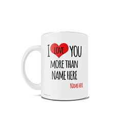 Prove that you love your mom, dad, grandparents or any other important individual in your life more than your sibling with this 11 oz ceramic mug. Personalize this gift by adding the name of your sibling rivalry and signing it with your own name