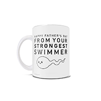 "This Father's Day, your favorite little sperm-that-could would like to wish you the best day ever with this 11 oz ceramic mug that will sure to bring a smile to your face. Featuring the words ""Happy Father's Day From Your Strongest Swimmer"","