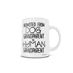 Congratulations! You are being promoted from a dog grandparent to a human grandparent! Celebrate your new title with this 11 oz ceramic mug.