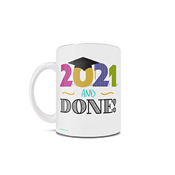 "This 11 oz ceramic coffee mug is the perfect way to celebrate the 2021 grad as it sports the phrase ""2021 and Done!""."