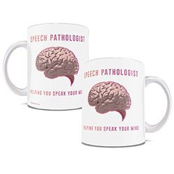 Speech Pathologists help you speak your mind.     This ceramic mug is perfect for your office or as a gift for your favorite speech pathologist!