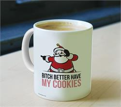 Y'all should know me well enough …     Bitch better have my cookies! on a white ceramic mug.